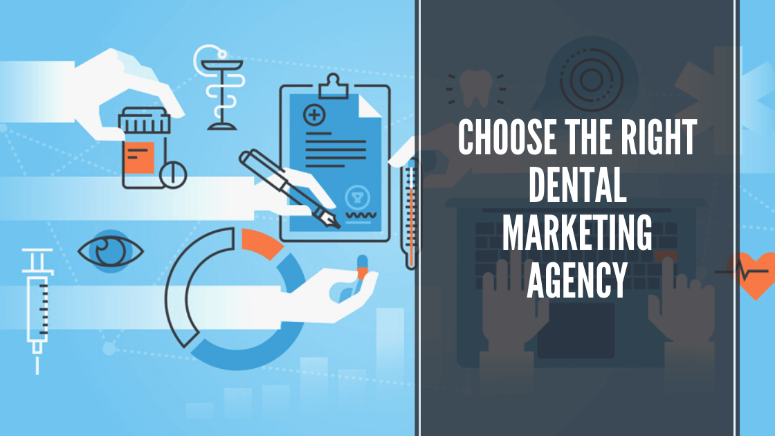 How to Choose the Right Dental Marketing Agency